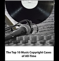 The Top 10 Music Copyright Cases of All-Time 2