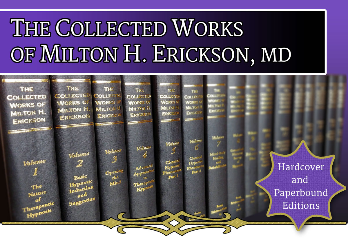 The Collected Works of Milton H. Erickson