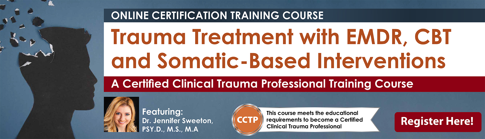 Trauma Treatment with EMDR, CBT and Somatic-Based Interventions: A Certified Clinical Trauma Professional Training Course