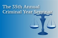 Image of The 35th Annual Criminal Year Seminar 2017