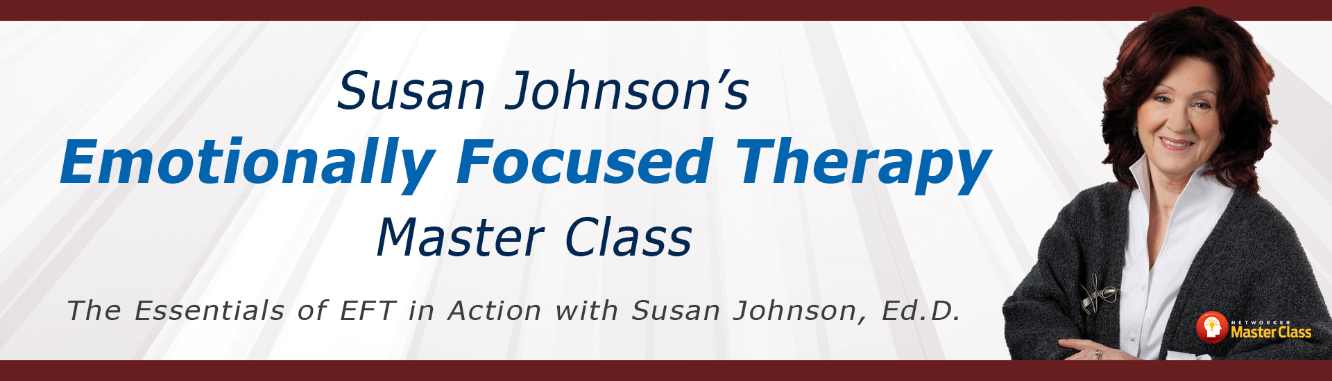Susan Johnson's Emotionally Focused Therapy Master Class: The Essentials of EFT in Action