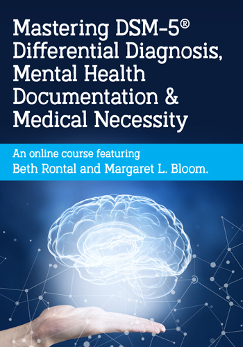 Mastering DSM-5® Differential Diagnosis, Mental Health Documentation & Medical Necessity