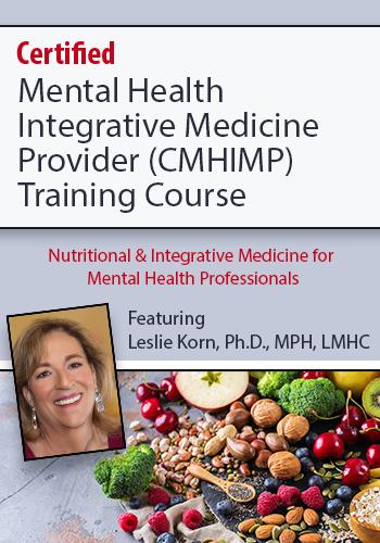 Certified Mental Health Integrative Medicine Provider (CMHIMP) Training Course