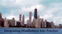 Image of Integrating Mindfulness into Practice - Illinois MCLE Accredited