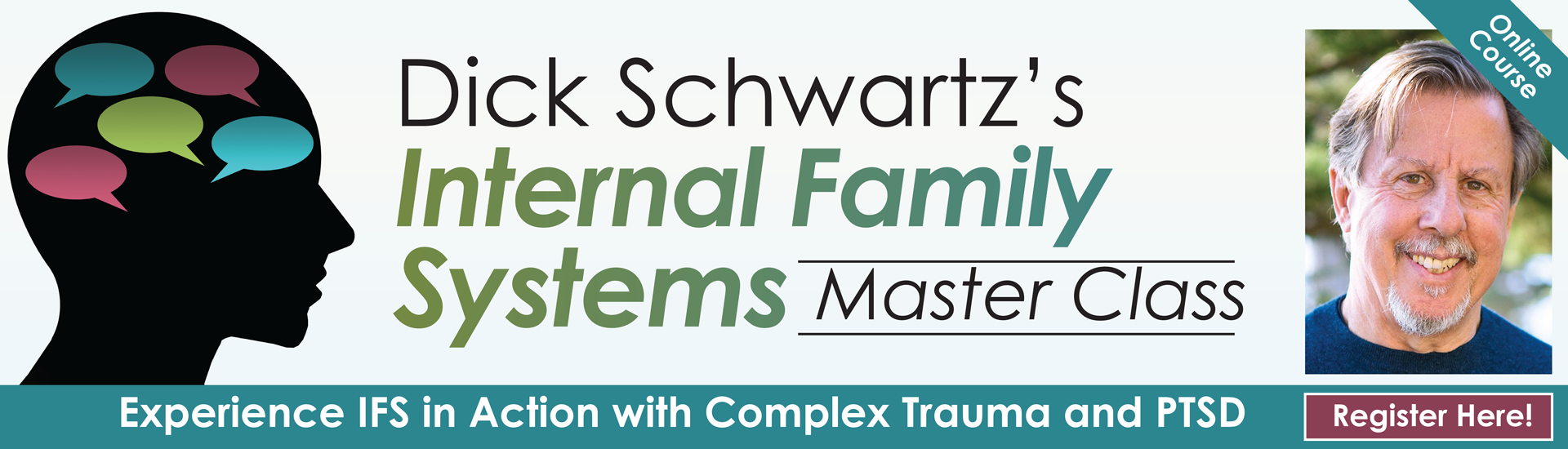 Dick Schwartz's Internal Family Systems Master Class: Experience IFS in Action with Complex Trauma and PTSD