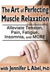 Image of The Art of Perfecting Muscle Relaxation: Alleviate Tension, Pain, Fati