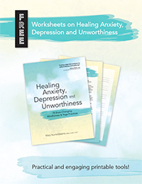Healing Anxiety, Depression and Unworthiness Worksheets