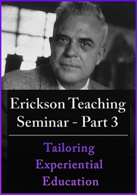 A Teaching Seminar with Milton Erickson Part 3