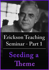 A Teaching Seminar with Milton Erickson Part 1