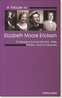 Image of A Tribute to Elizabeth Moore Erickson: Colleague Extraordinaire, Wife,