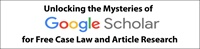 Unlocking the Mysteries of Google Scholar for Free Case Law and Article Research 2