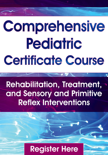 Treating Autism, ADHD, Sensory Processing Disorders & Trauma: A Comprehensive Pediatric Rehab Certificate Course