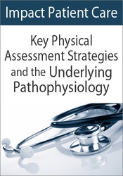 Image of Impact Patient Care: Key Physical Assessment Strategies and the Underl