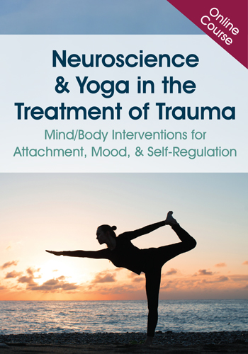 Neuroscience & Yoga in the Treatment of Trauma