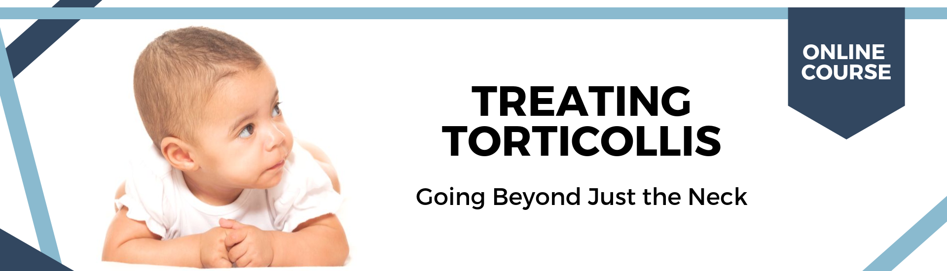 Treating Torticollis: Going Beyond Just the Neck