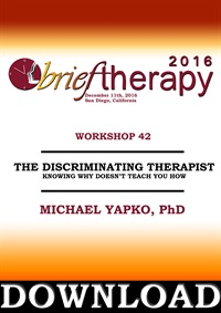 Image of BT16 Workshop 42 - The Discriminating Therapist - Michael Yapko, PhD